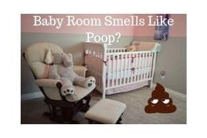 Baby Room Smells Like Poop
