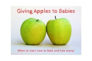 Giving Apples to Babies - When to Start, How to Feed, & How Many