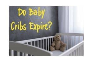 Do Baby Cribs Expire