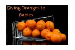 Giving Oranges to Babies