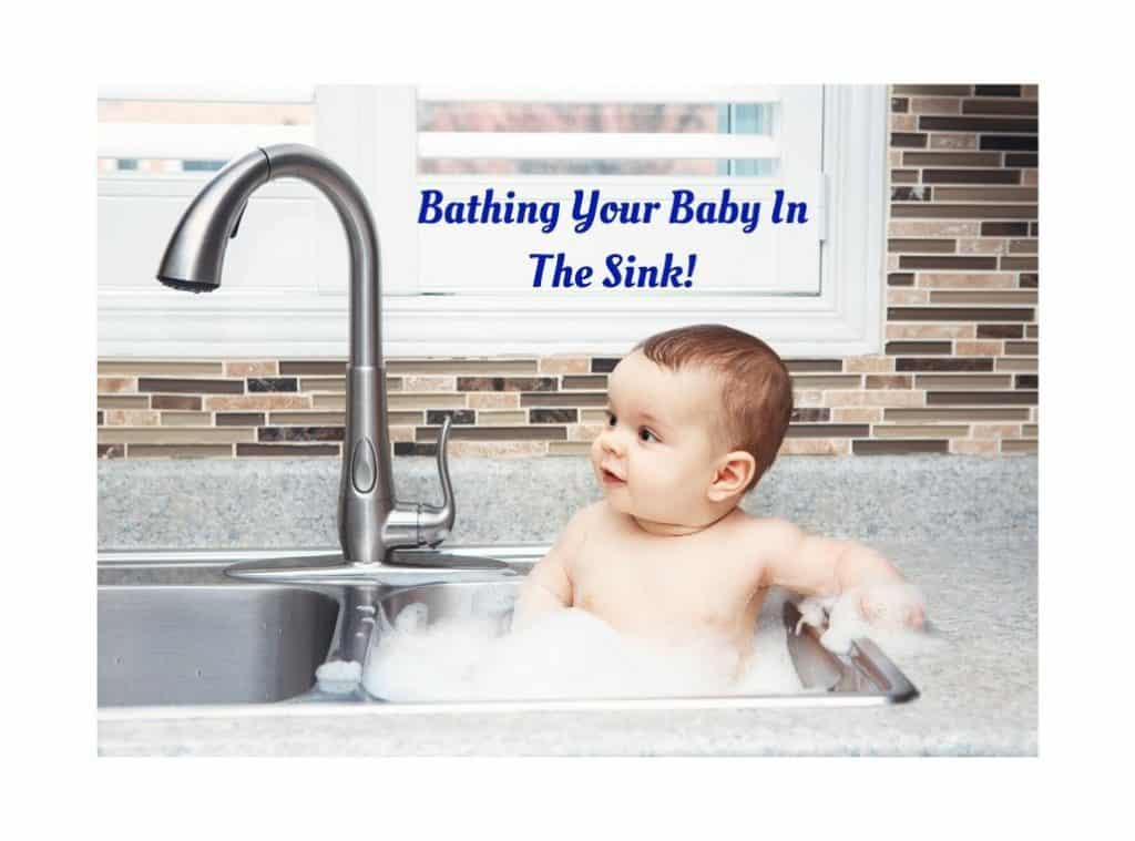 Bathing Your Baby In The Sink