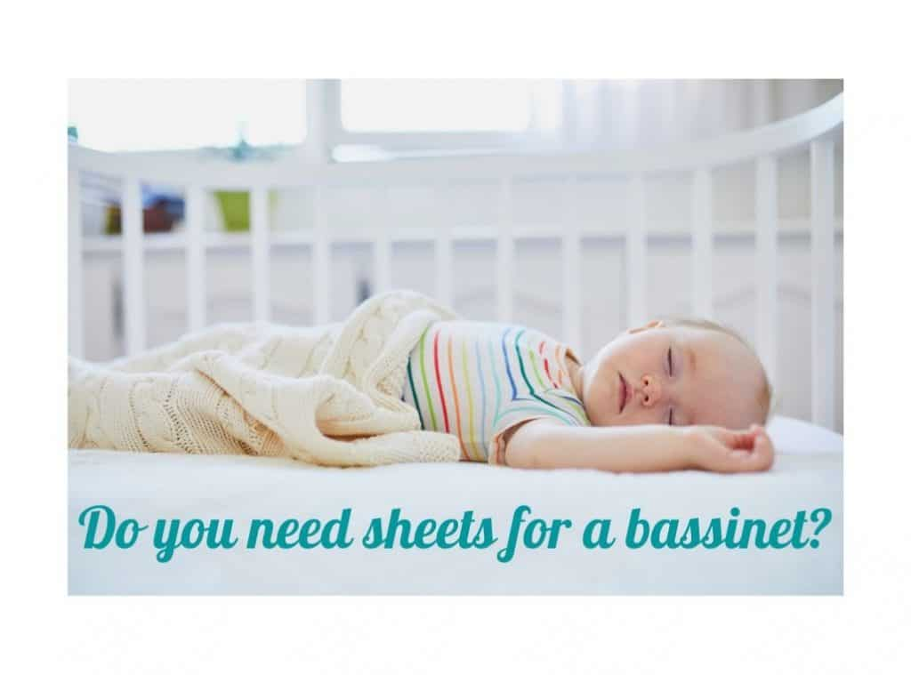 Do you need sheets for a bassinet