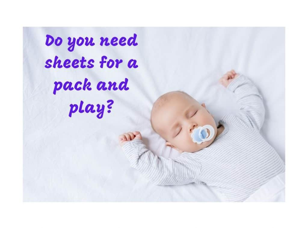 Do you need sheets for a pack and play