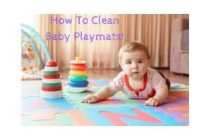 How To Clean Baby Playmats