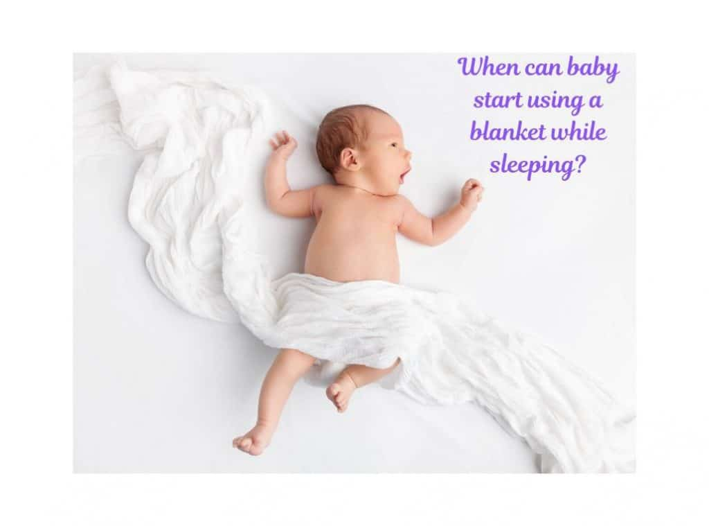 When can baby start using a blanket while sleeping