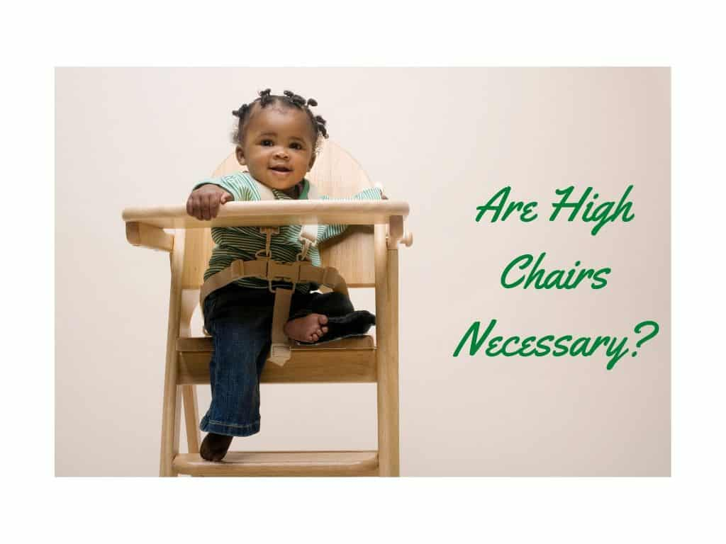 Are High Chairs Necessary