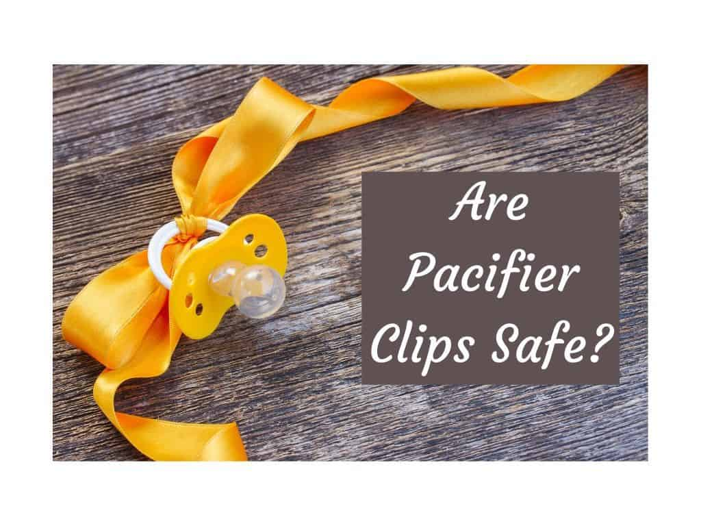 Are pacifier clips safe