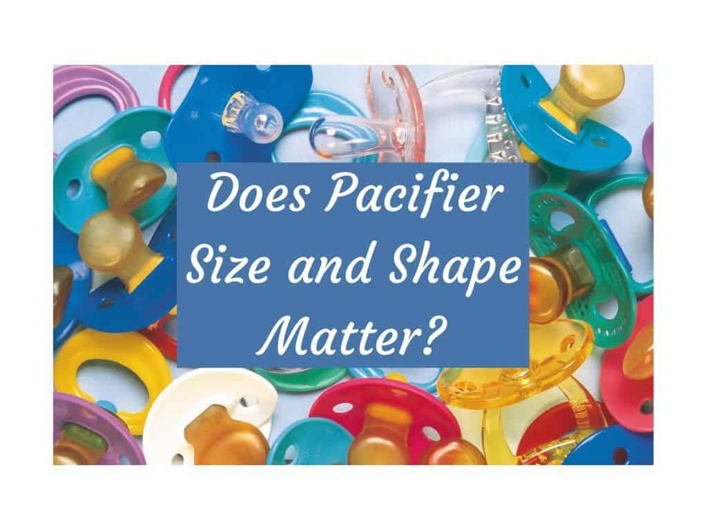 Does Pacifier Size and Shape Matter