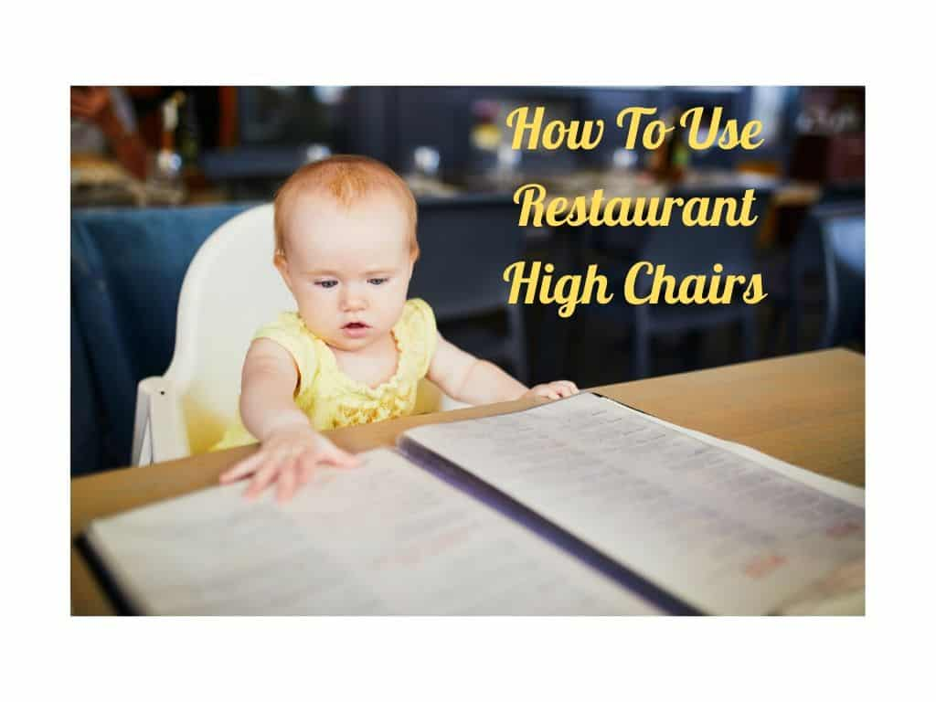 How To Use Restaurant High Chairs