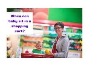 When can baby sit in a shopping cart