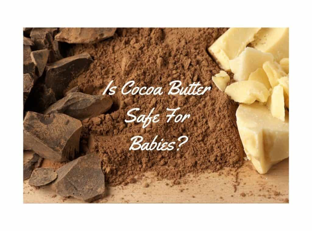 is cocoa butter safe for babies